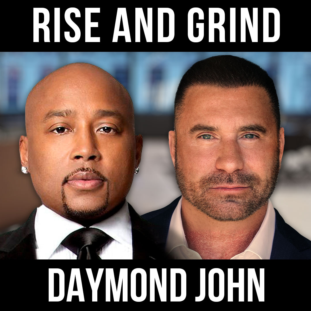 Rise and Grind w/ Daymond John