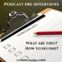 Artwork for Podcast Pre-Interviews - Ensuring Valuable Conversations