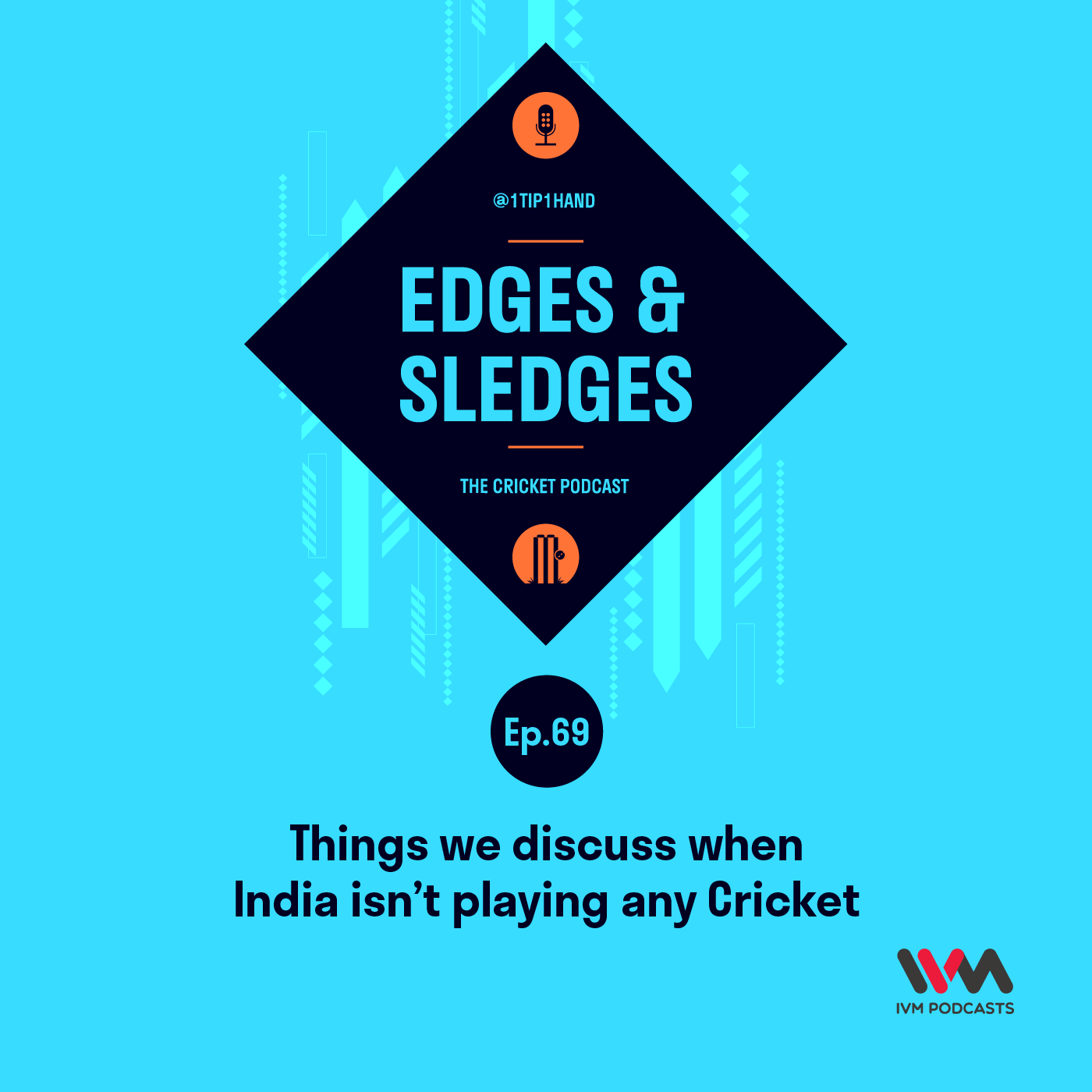 Ep. 69: Things we discuss when India isn't playing any Cricket
