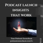 Artwork for Podcast Launch Insights That You Need to Know