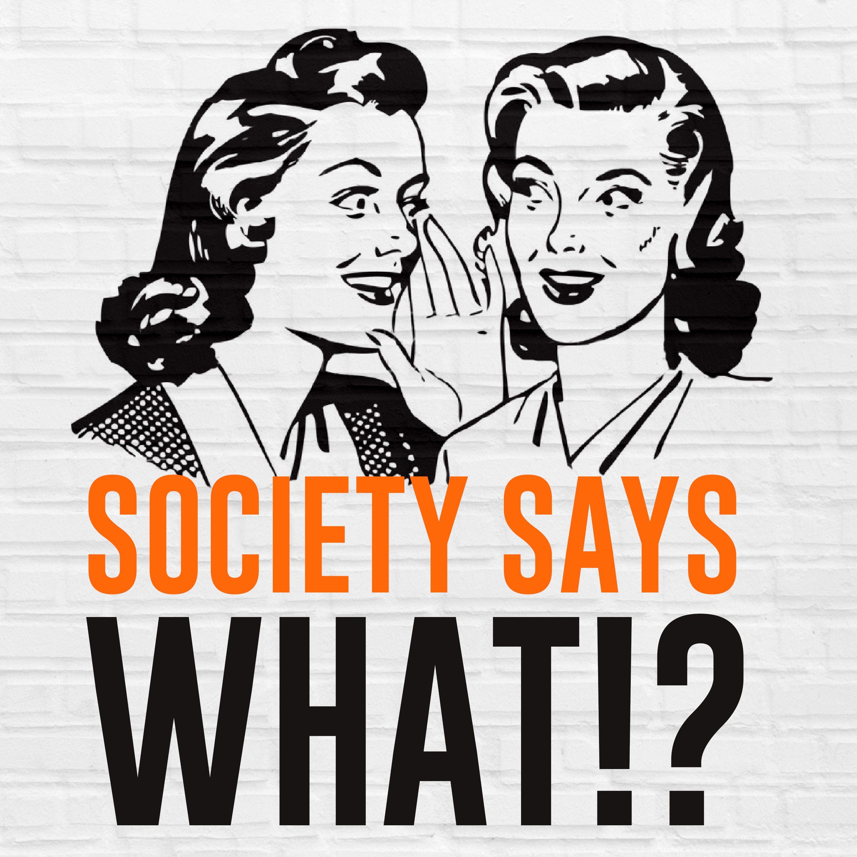 societysayswhat podcast show art