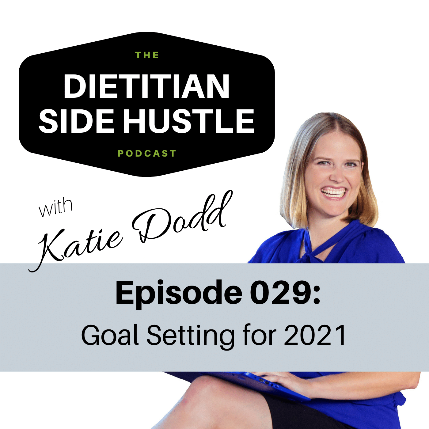 Episode 029: Goal Setting for 2021