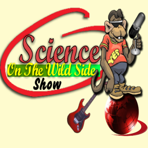Science On The Wild Side Show - Podcast #45 - Salute To Teachers And Learning