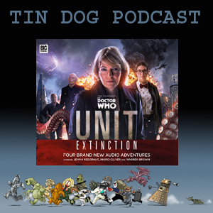 TDP 542: UNIT Extinction from Big Finish