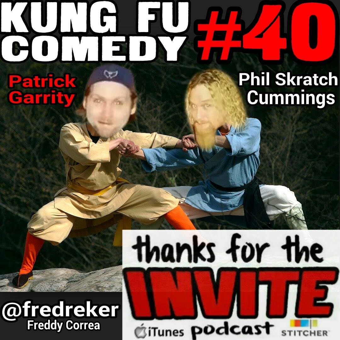 #40 Kung Fu Comedy - Patrick Garrity and Phil Skratch Cummings