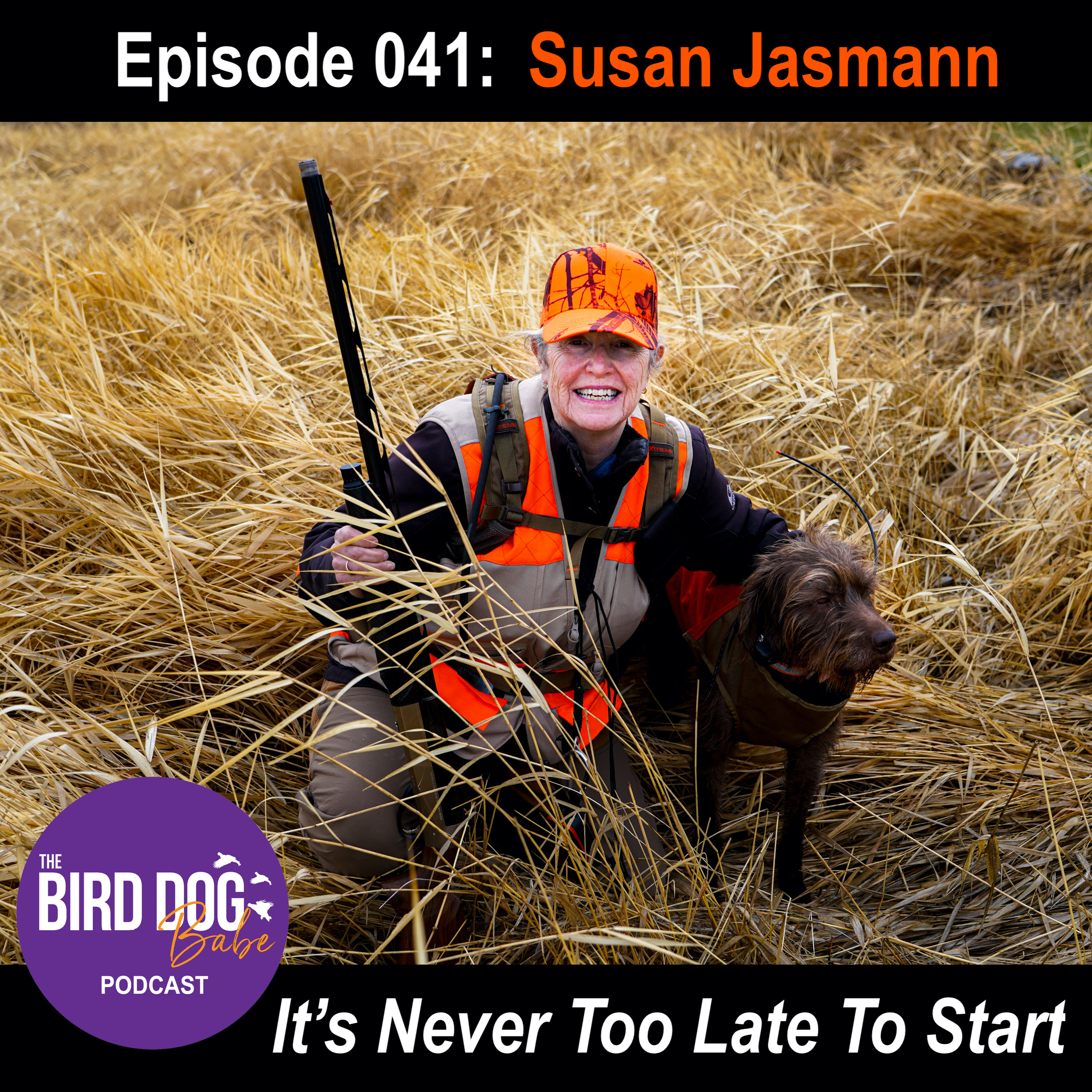 Episode 041: It's Never Too Late To Start w/ Susan Jasmann