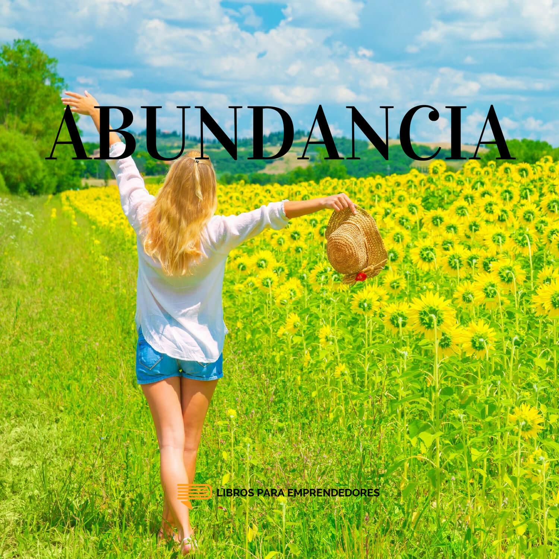 #091 - Abundancia - Un resumen de Libros para Emprendedores