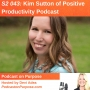 Artwork for S2 043: Kim Sutton of Positive Productivity Podcast