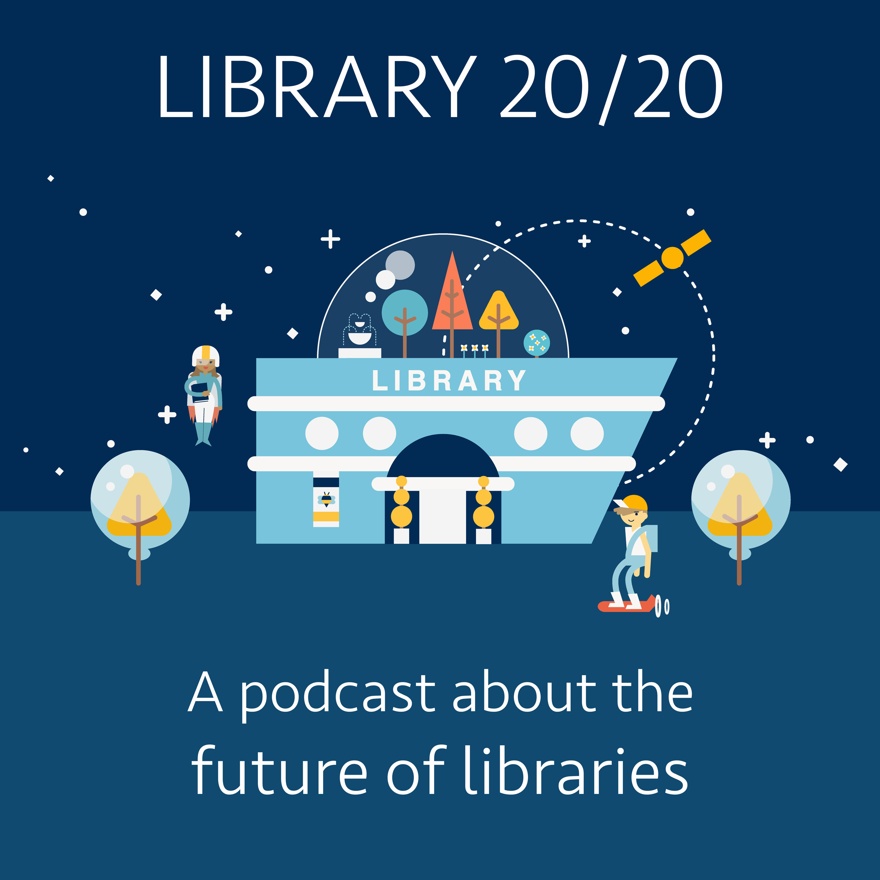 Library 20/20: a podcast about the future of libraries show art