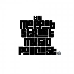 The Moffat Street Music Podcast