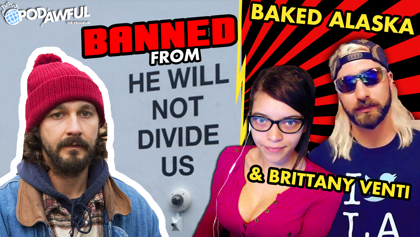 "BANNED FROM ""HE WILL NOT DIVIDE US"" w/ Baked Alaska and Brittany Venti"