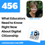 Artwork for What Educators Need to Know Right Now About Digital Citizenship Part 1