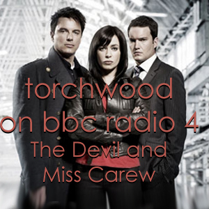 TDP 187: Torchwood - The Devil and Miss Carew - Lost tales 1