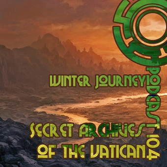 Winter Journey - Secret Archives of the Vatican Podcast 104