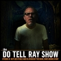 Artwork for The Do Tell Ray Show E -51 Ray Sees Trails and is Afraid of the Dark, Chris Drinks Paint