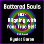 Artwork for Battered Souls #034 - Aligning with Your True Self with Ayelet Baron