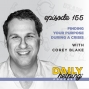 Artwork for 155. Finding Your Purpose During a Crisis | with Corey Blake
