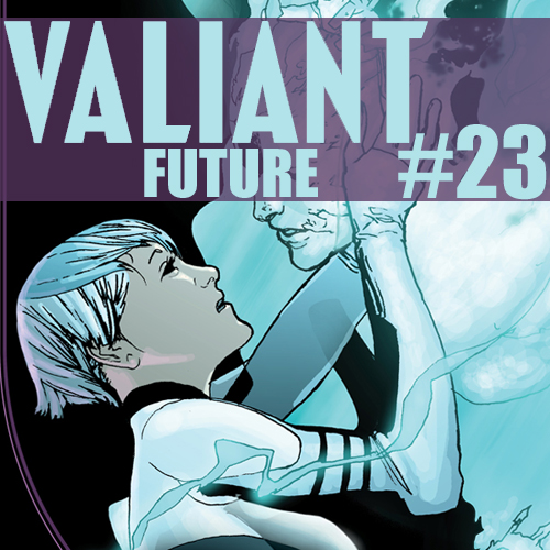 Cultural Wormhole Presents: Valiant Future Episode 23