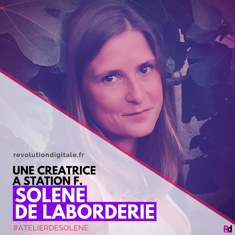 Une Créatrice à Station F, avec Solène de Laborderie (L'Atelier de Solène)