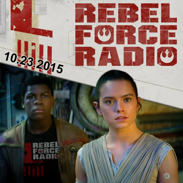 Rebel Force Radio: October 23, 2015
