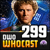 DWO WhoCast - #299 - Doctor Who Podcast