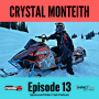 Artwork for #13 - Crystal Monteith on being loud, backcountry snowmobiling, and sustained sponsorship
