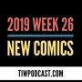 Artwork for 2019 Week 26 New Comics