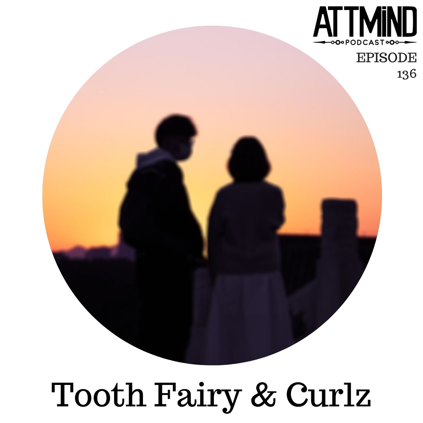 A Somatic Relational Approach to Psychedelic Therapy | Tooth Fairy & Curlz ~ ATTMind 136