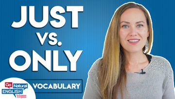 Just vs. Only - They're Not the Same!