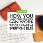 Artwork for How You and Your Learners Can Work Twice as Fast as Everyone Else