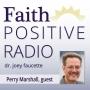 Artwork for Faith Positive Radio: Perry Marshall