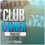 Artwork for Homeless to Steel Mill to Life Power with Coach Luis Gonzalez | Club Owner Podcast 009