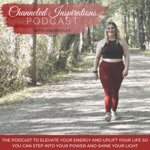 Channeled Inspirations Podcast