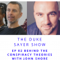 Artwork for Ep 02: Behind The Conspiracy Theories with John Shore