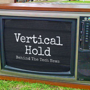 Vertical Hold: Behind The Tech News: iPhone 11 rumours, Apple comes to smart TVs, Google scraps Chromecast Audio: Vertical Hold - Episode 211