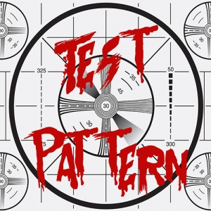 Test Pattern: A Horror Movie Podcast