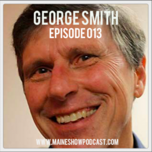Episode 013 - George Smith on the Maine outdoors