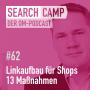 Artwork for Linkaufbau für Shops: 13 Off-Page-Maßnahmen unter der Lupe [Search Camp Episode 62]