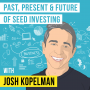 Artwork for Josh Kopelman - The Past, Present, And Future Of Seed Investing - [Invest Like the Best, EP.170]
