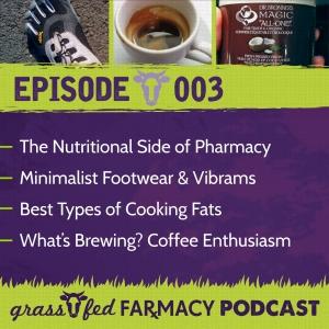 Episode 003 - Medications, Minimal Footwear, Cooking Fats & Coffee