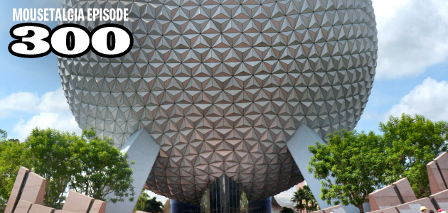Mousetalgia Episode 300: Walt Disney World through a Disneyland lens
