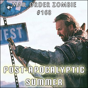 Mail Order Zombie: Episode 168 - Post-Apocalyptic Summer (The Postman, Damnation Alley & A Boy and His Dog)