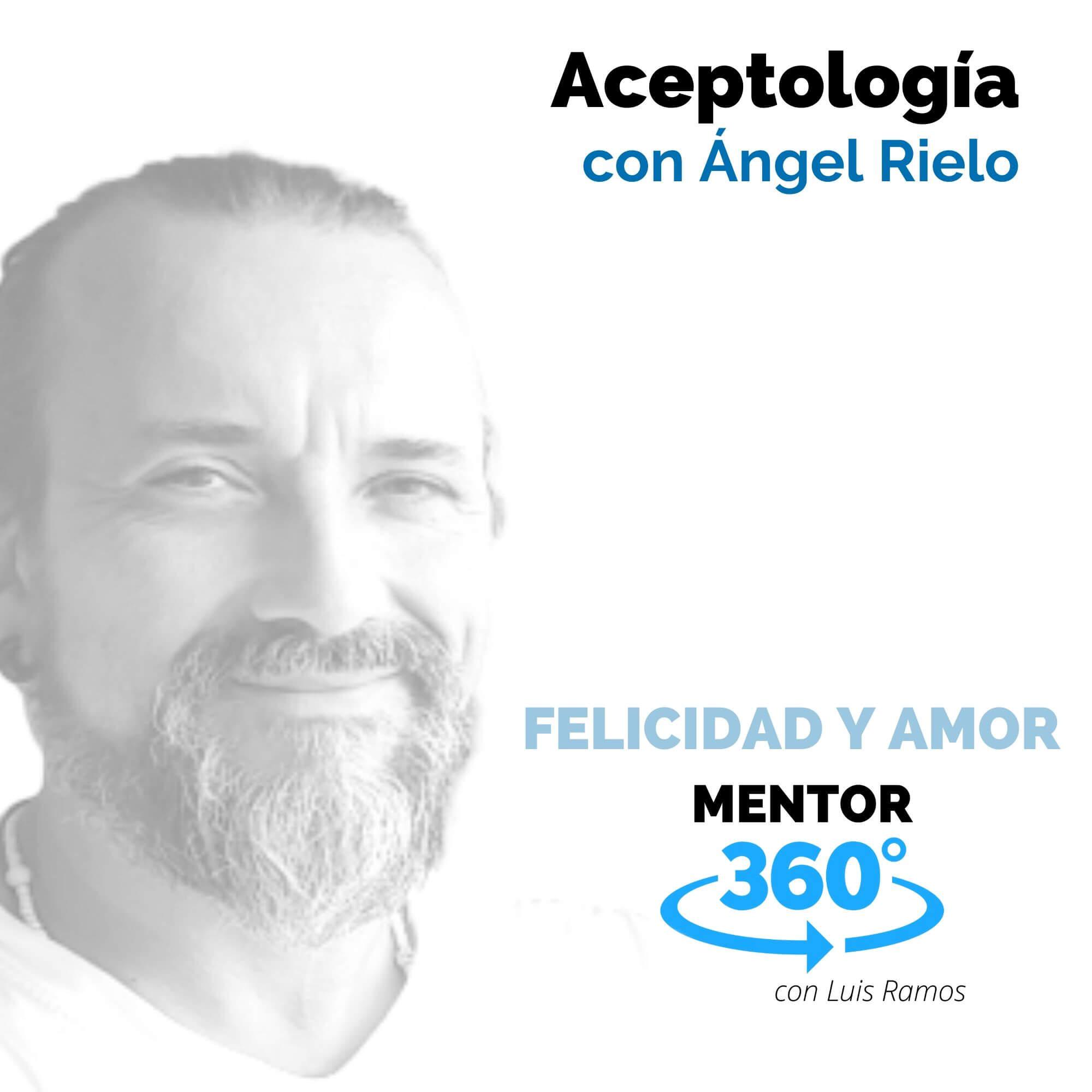 Aceptología, con Ángel Rielo - MENTOR360