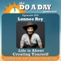 Artwork for 068. Life is About Creating Yourself with Lonnee Rey