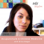 Artwork for #009: Acupuncture and Chinese Medicine with Erica Siegel