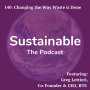 Artwork for 140: Changing the Way Waste is Managed with Greg Lettieri, Co-founder & CEO, RTS