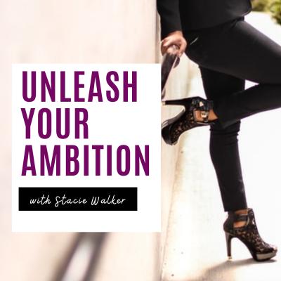 Unleash Your Ambition: Online Business   Mindset   Success   Lifestyle   Stacie Walker show image