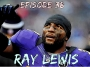 Artwork for Episode 38: Ray Lewis
