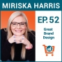 Artwork for Designing a Brand Image that Attracts the Right Customers with Miriska Harris, Ep #52
