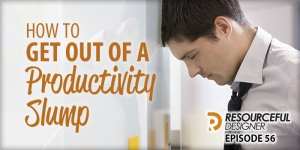 How To Get Out Of A Productivity Slump - RD056